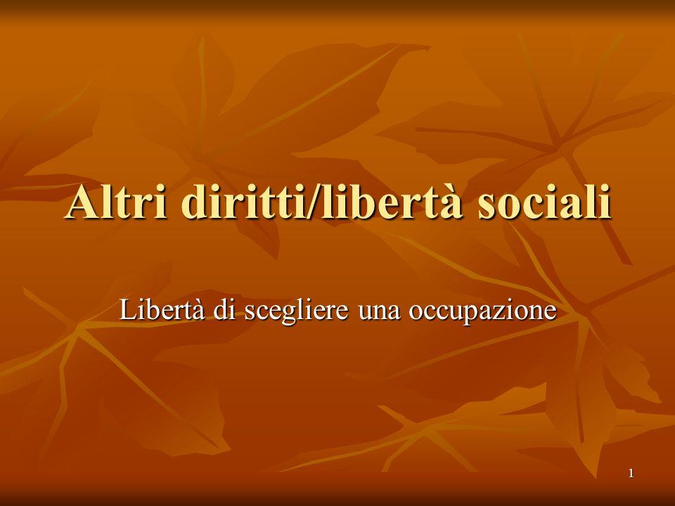 1 Altri diritti/libertà sociali Libertà di scegliere una occupazione