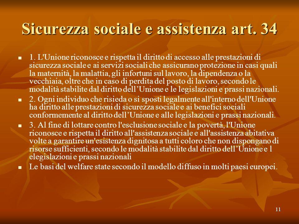 11 Sicurezza sociale e assistenza art. 34 1. L'Unione riconosce e rispetta il diritto di accesso alle prestazioni di sicurezza sociale e ai servizi so