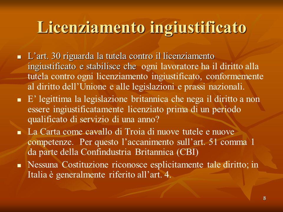 8 Licenziamento ingiustificato Lart. 30 riguarda la tutela contro il licenziamento ingiustificato e stabilisce che Lart. 30 riguarda la tutela contro