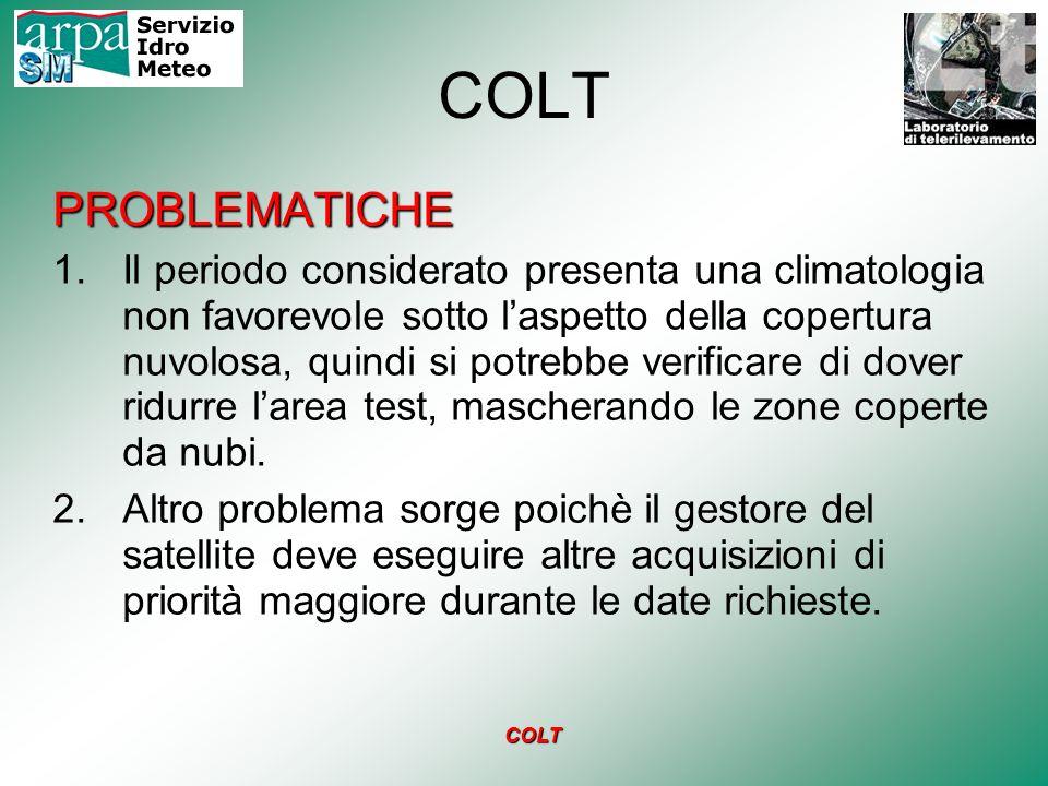 COLT PROBLEMATICHE 1.Il periodo considerato presenta una climatologia non favorevole sotto laspetto della copertura nuvolosa, quindi si potrebbe verif