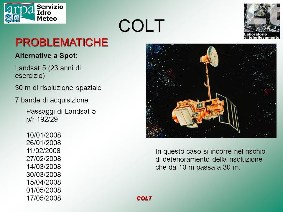 COLT Passaggi di Landsat 5 p/r 192/29 10/01/2008 26/01/2008 11/02/2008 27/02/2008 14/03/2008 30/03/2008 15/04/2008 01/05/2008 17/05/2008 PROBLEMATICHE