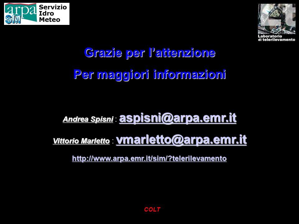 COLT Grazie per lattenzione Per maggiori informazioni Andrea Spisni aspisni@arpa.emr.it Andrea Spisni : aspisni@arpa.emr.it aspisni@arpa.emr.it Vittor