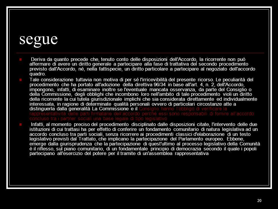 20 segue Deriva da quanto precede che, tenuto conto delle disposizioni dell'Accordo, la ricorrente non può affermare di avere un diritto generale a pa