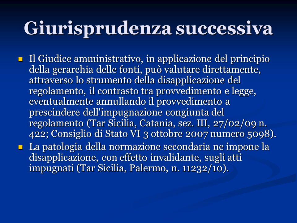 Giurisprudenza successiva Il Giudice amministrativo, in applicazione del principio della gerarchia delle fonti, può valutare direttamente, attraverso