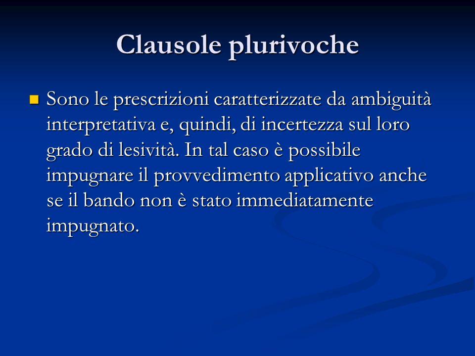 Clausole plurivoche Sono le prescrizioni caratterizzate da ambiguità interpretativa e, quindi, di incertezza sul loro grado di lesività. In tal caso è