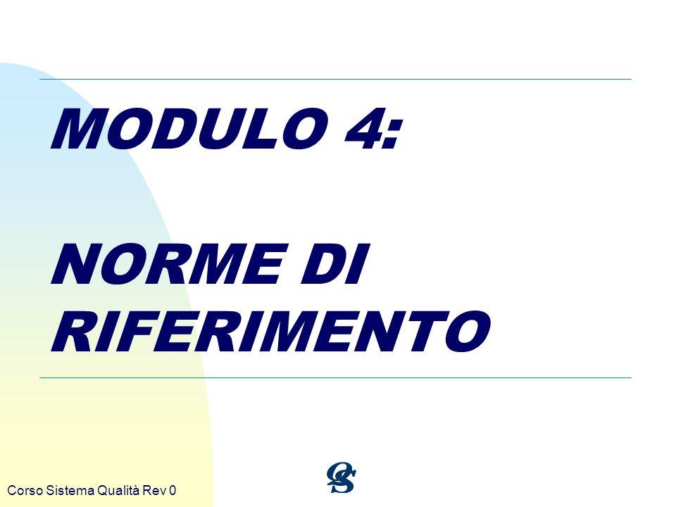 Corso Sistema Qualità Rev 0 MODULO 4: NORME DI RIFERIMENTO