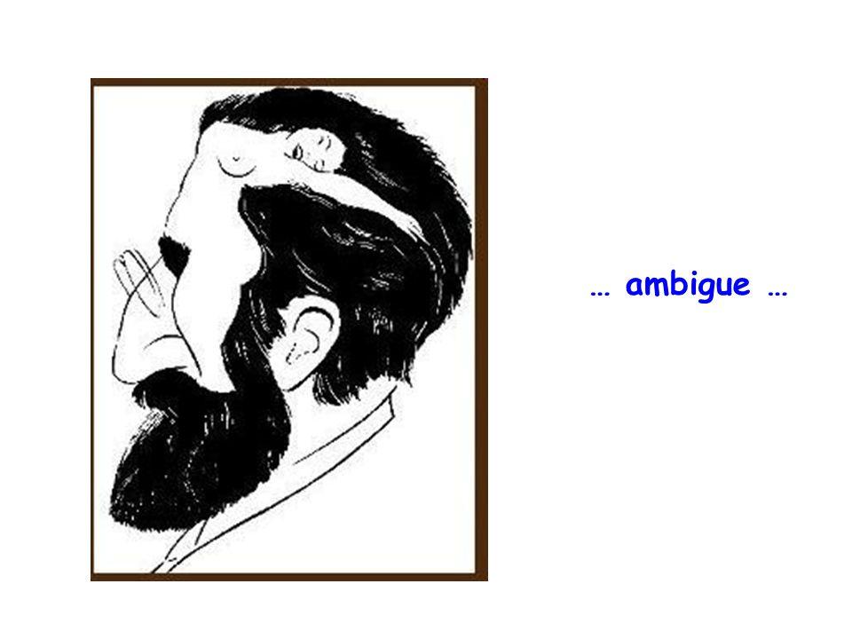 … ambigue …