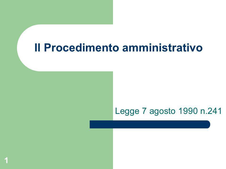 1 Il Procedimento amministrativo Legge 7 agosto 1990 n.241