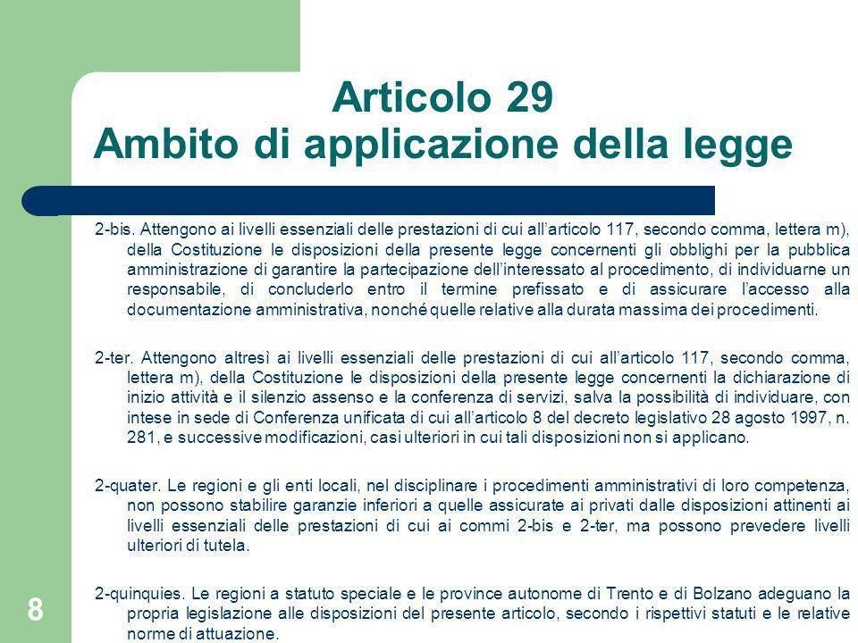 Articolo 29 Ambito di applicazione della legge 2-bis. Attengono ai livelli essenziali delle prestazioni di cui allarticolo 117, secondo comma, lettera
