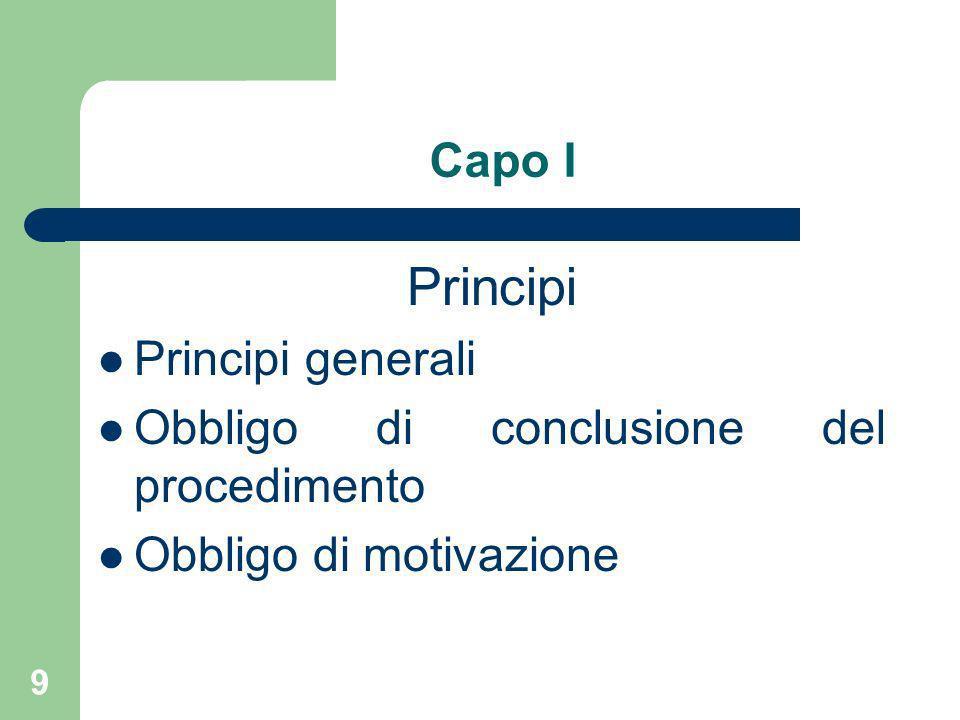 9 Capo I Principi Principi generali Obbligo di conclusione del procedimento Obbligo di motivazione