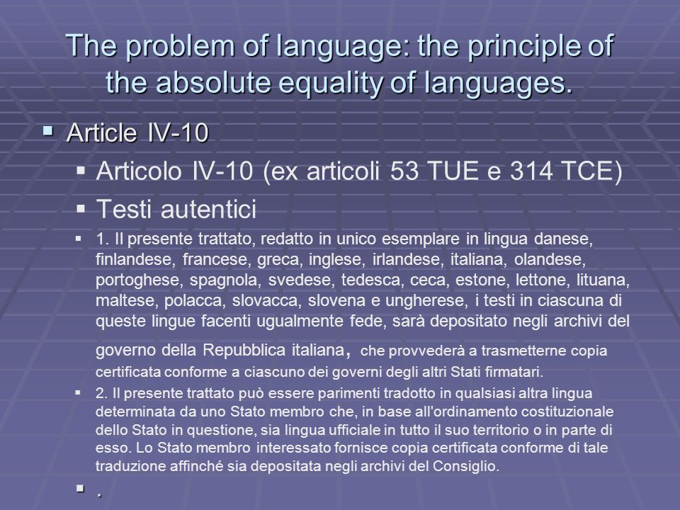 The problem of language: the principle of the absolute equality of languages.
