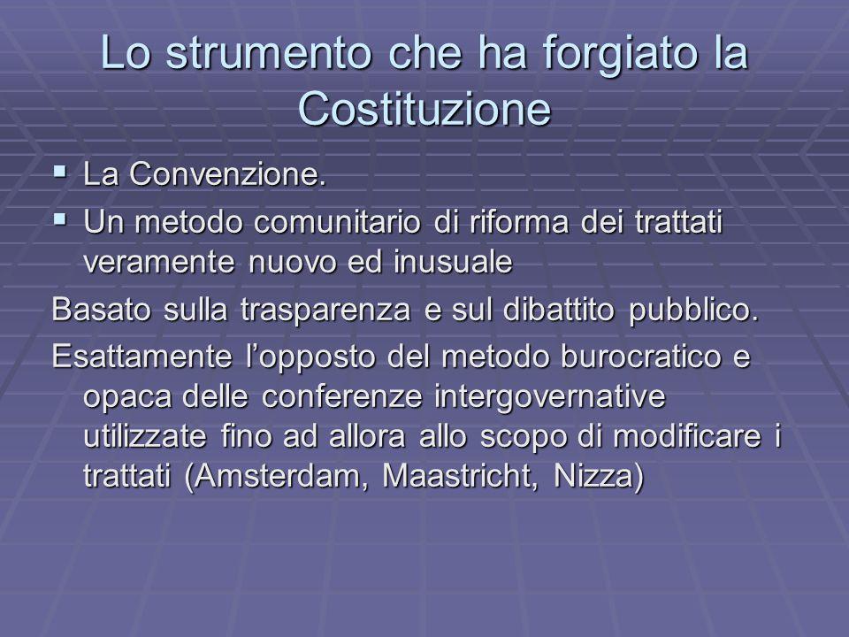 Lo strumento che ha forgiato la Costituzione La Convenzione.