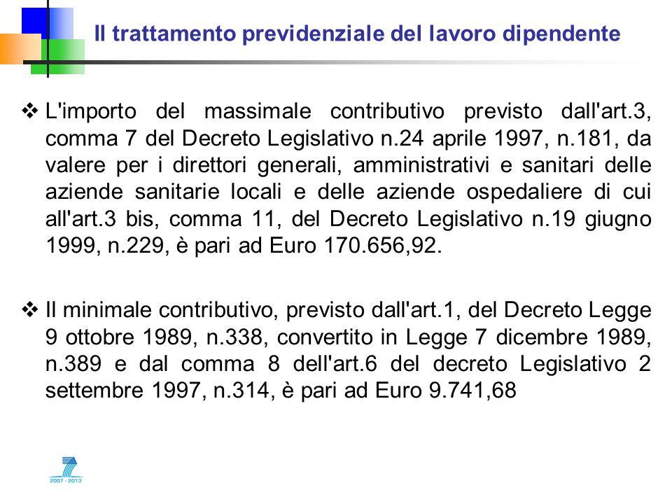 Il trattamento previdenziale del lavoro dipendente L'importo del massimale contributivo previsto dall'art.3, comma 7 del Decreto Legislativo n.24 apri