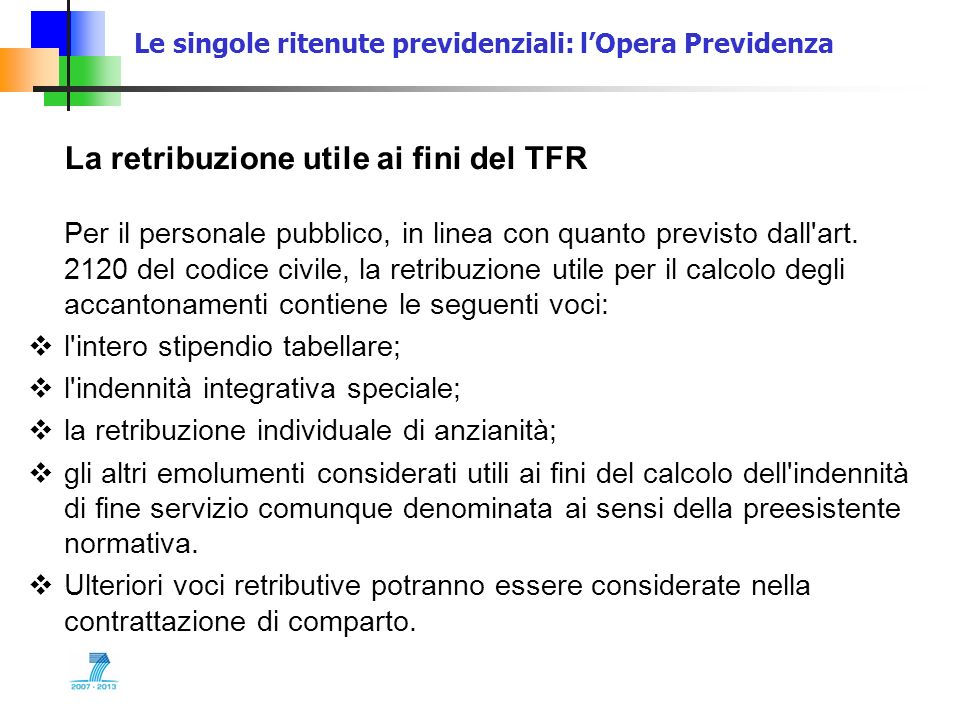 Le singole ritenute previdenziali: lOpera Previdenza La retribuzione utile ai fini del TFR Per il personale pubblico, in linea con quanto previsto dal