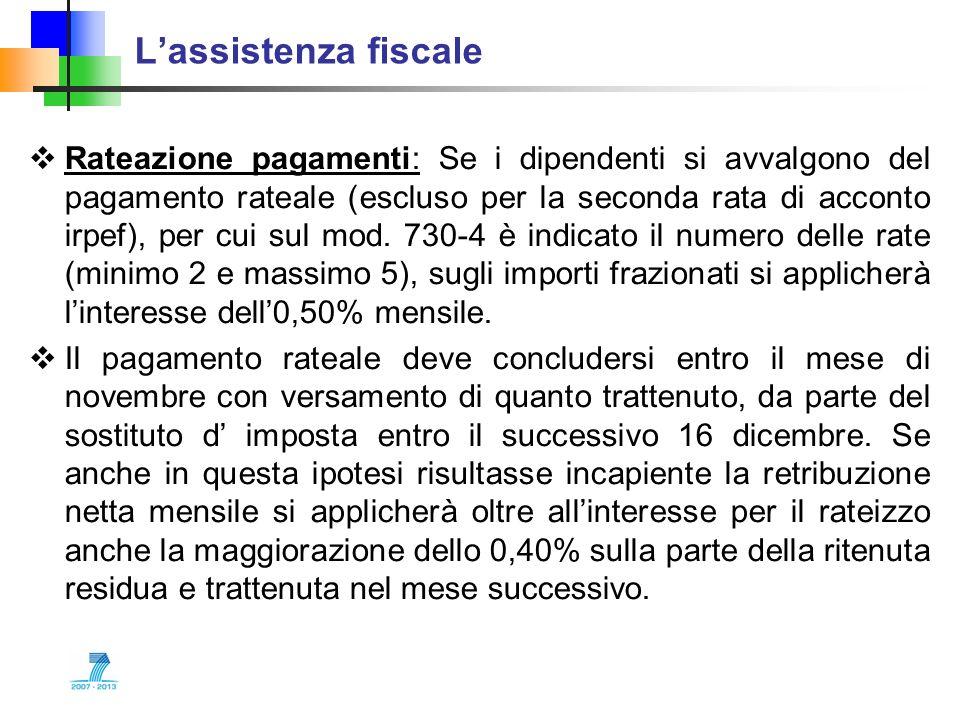 Lassistenza fiscale Rateazione pagamenti: Se i dipendenti si avvalgono del pagamento rateale (escluso per la seconda rata di acconto irpef), per cui s
