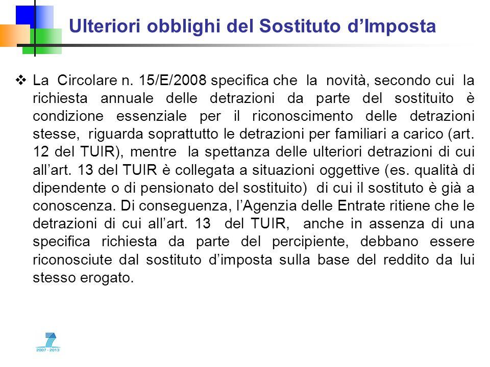 Ulteriori obblighi del Sostituto dImposta La Circolare n. 15/E/2008 specifica che la novità, secondo cui la richiesta annuale delle detrazioni da part