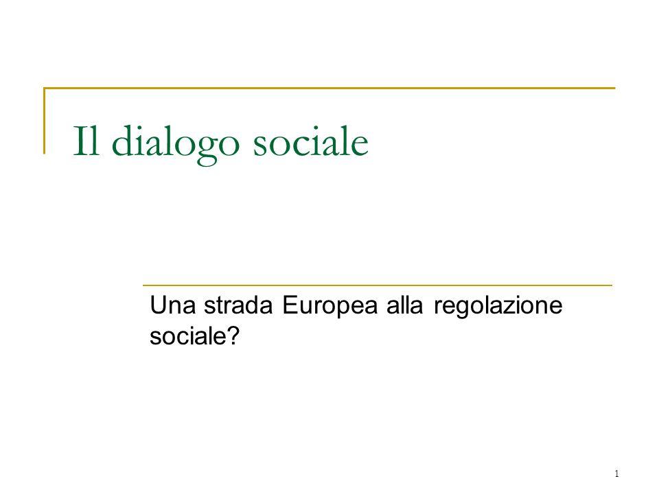 1 Il dialogo sociale Una strada Europea alla regolazione sociale?