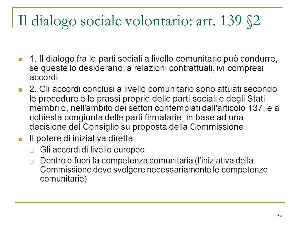 36 Il dialogo sociale volontario: art.139 §2 1.