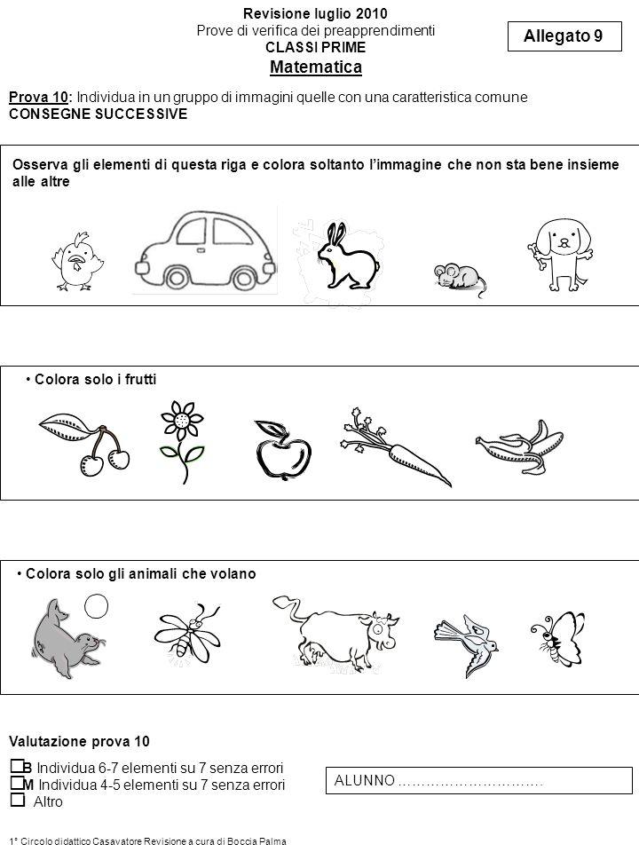 Prova 10: Individua in un gruppo di immagini quelle con una caratteristica comune CONSEGNE SUCCESSIVE Allegato 9 Revisione luglio 2010 Prove di verifi