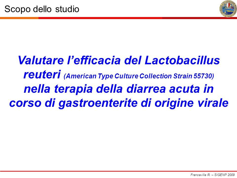 Scopo dello studio Francavilla R. – SIGENP 2009 Valutare lefficacia del Lactobacillus reuteri (American Type Culture Collection Strain 55730) nella te