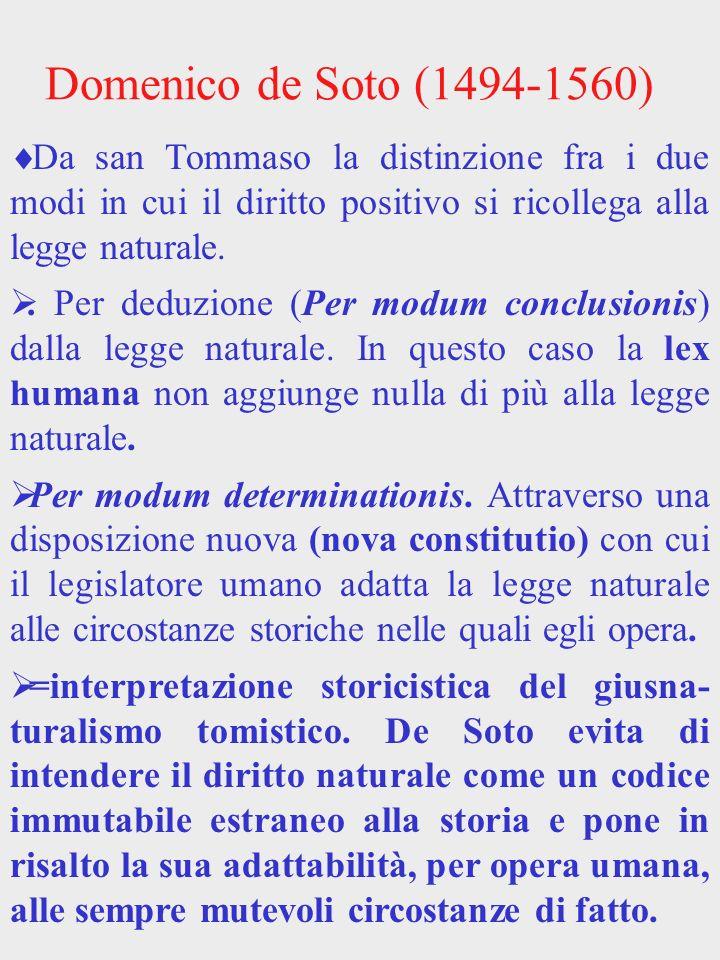 Luis de Molina (1535-1600) Variabilità del diritto naturale I comportamenti vietati dal diritto naturale sono vietati perché in sé cattivi, e non - come sostenevano i volontaristi - cattivi perché vietati da Dio Teoria del potere indiretto del papa