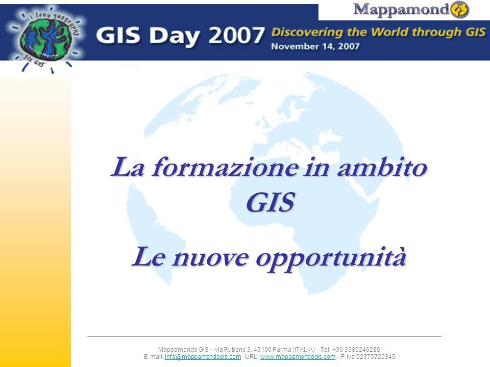 Mappamondo GIS – via Rubens 3, 43100 Parma (ITALIA) - Tel: +39 3386246285 E-mail: info@mappamondogis.com - URL: www.mappamondogis.com – P.Iva 02375720345info@mappamondogis.comwww.mappamondogis.com Carriera in GIS –Numerose discipline prevedono una carriera in GIS dalle scienze ambientali alla pianificazione urbana, alleconomia e oltre.