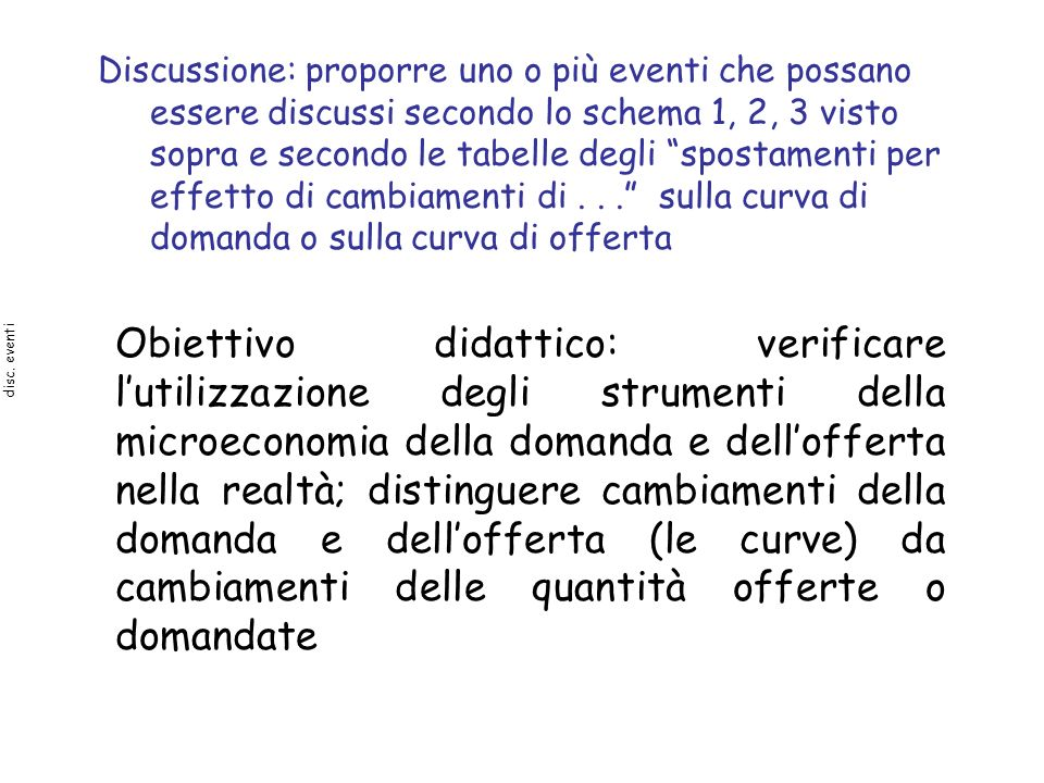 Discussione: proporre uno o più eventi che possano essere discussi secondo lo schema 1, 2, 3 visto sopra e secondo le tabelle degli spostamenti per ef