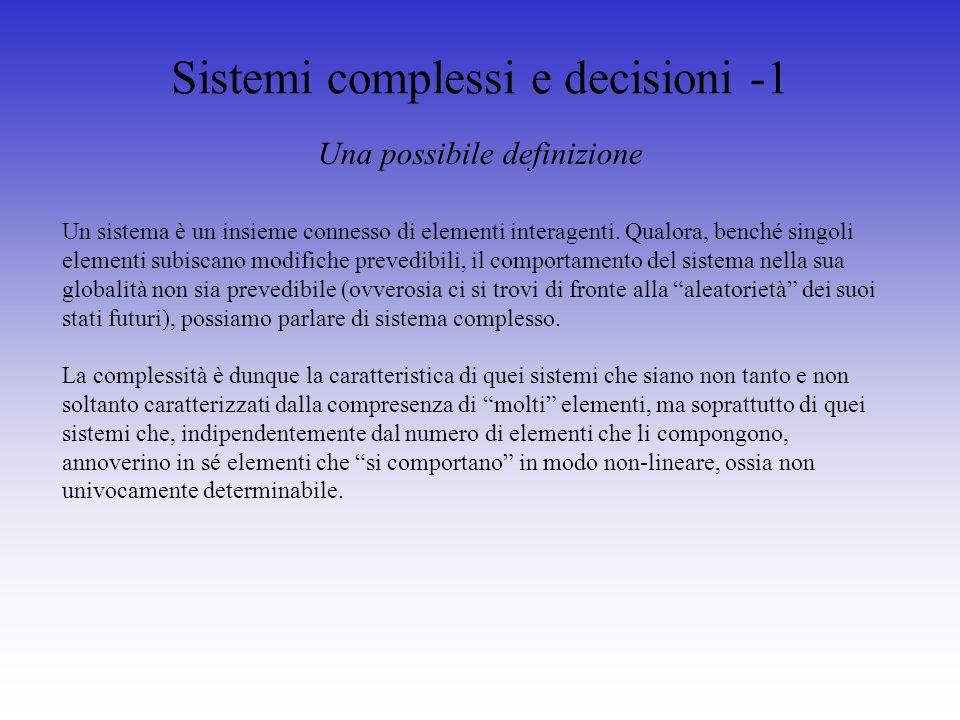 Sistemi complessi e decisioni -1 Un sistema è un insieme connesso di elementi interagenti.