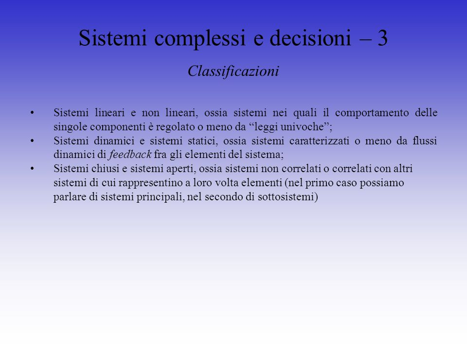 Sistemi complessi e decisioni – 24 Costabella – Definizione delle decisioni Enfasi sulla dinamica