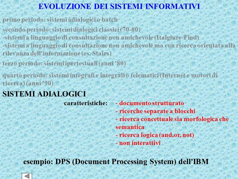 SISTEMI INFORMATIVI (dalle origini ad oggi) -producono informazione su problemi e argomenti -vengono comunemente chiamati banche dati (archivio e rice