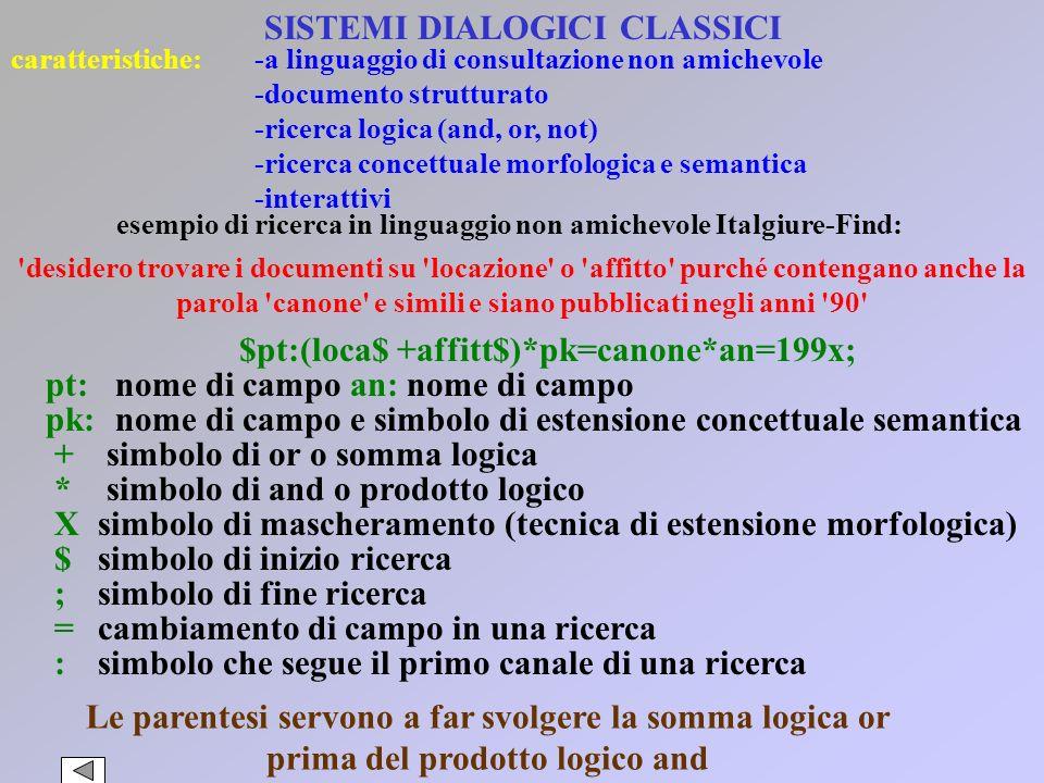 EVOLUZIONE DEI SISTEMI INFORMATIVI primo periodo: sistemi adialogici o batch secondo periodo: sistemi dialogici classici (70-80) -sistemi a linguaggio
