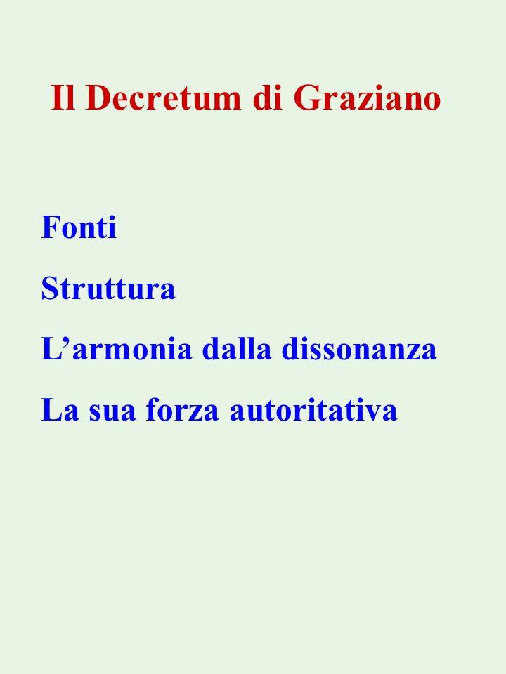 Il Decretum di Graziano Fonti Struttura Larmonia dalla dissonanza La sua forza autoritativa