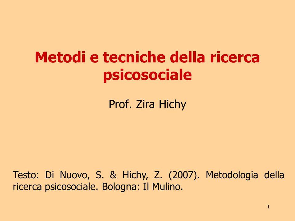 1 Metodi e tecniche della ricerca psicosociale Prof.