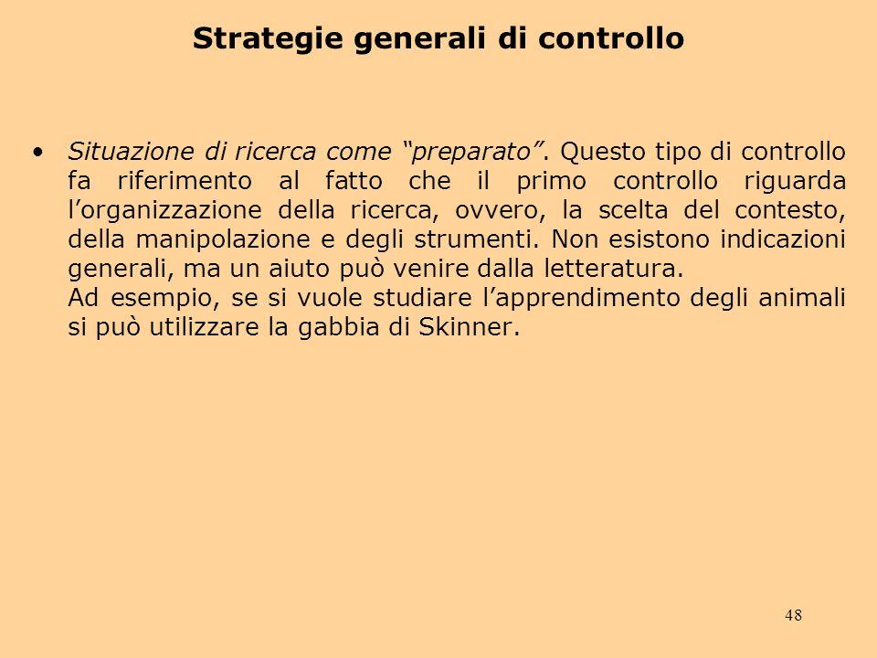 48 Strategie generali di controllo Situazione di ricerca come preparato.