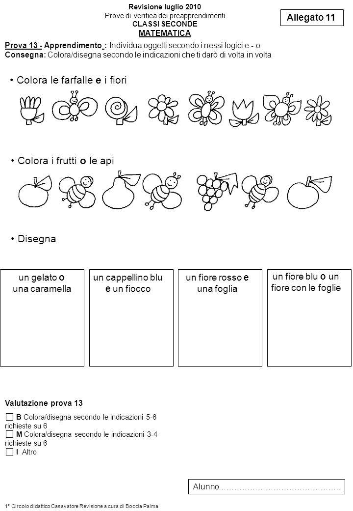 Prova 13 - Apprendimento : Individua oggetti secondo i nessi logici e - o Consegna: Colora/disegna secondo le indicazioni che ti darò di volta in volt