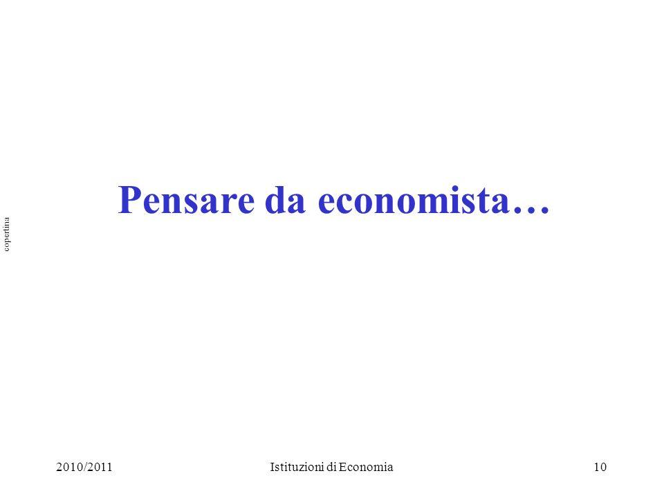 2010/2011Istituzioni di Economia10 Pensare da economista… copertina
