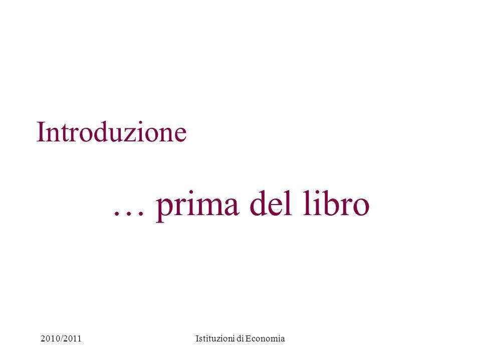 2010/2011Istituzioni di Economia Introduzione … prima del libro