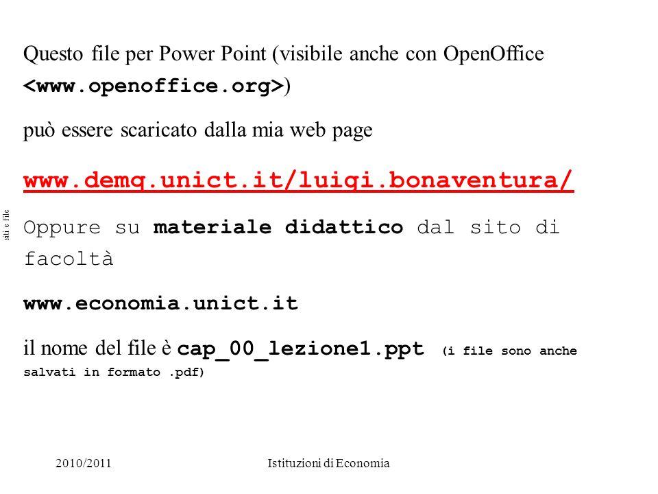 2010/2011Istituzioni di Economia Questo file per Power Point (visibile anche con OpenOffice ) può essere scaricato dalla mia web page www.demq.unict.i