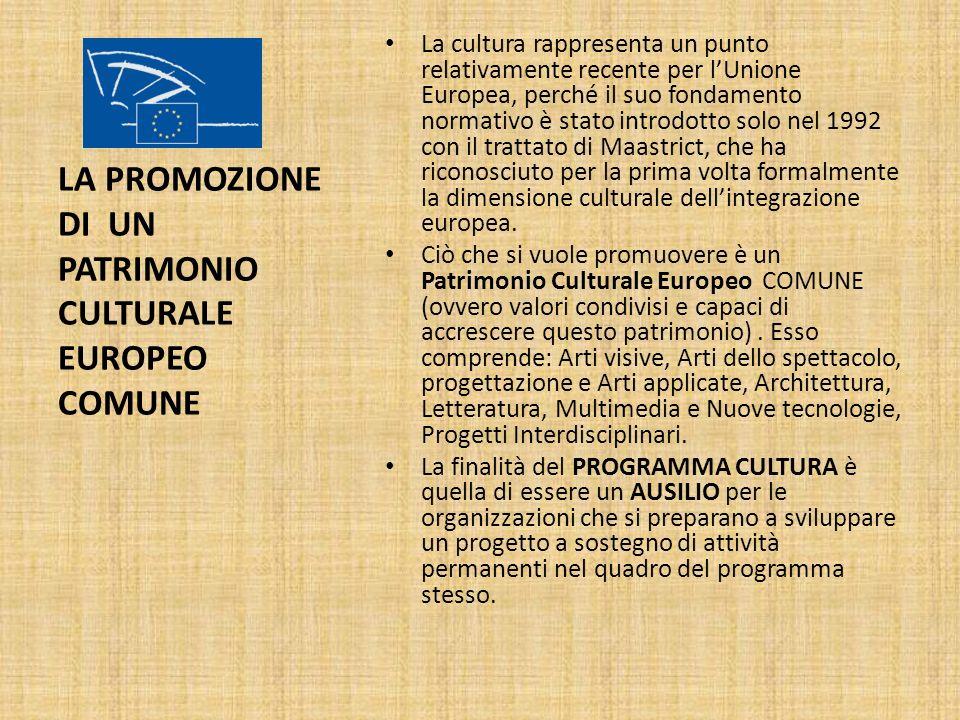 La cultura rappresenta un punto relativamente recente per lUnione Europea, perché il suo fondamento normativo è stato introdotto solo nel 1992 con il