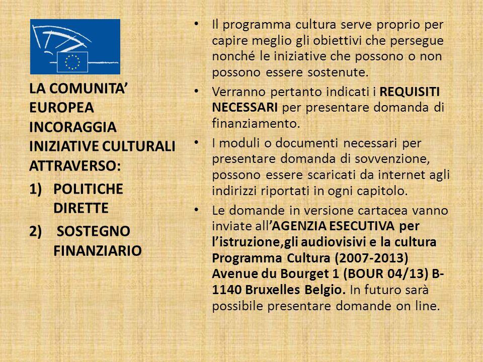Il programma cultura serve proprio per capire meglio gli obiettivi che persegue nonché le iniziative che possono o non possono essere sostenute. Verra