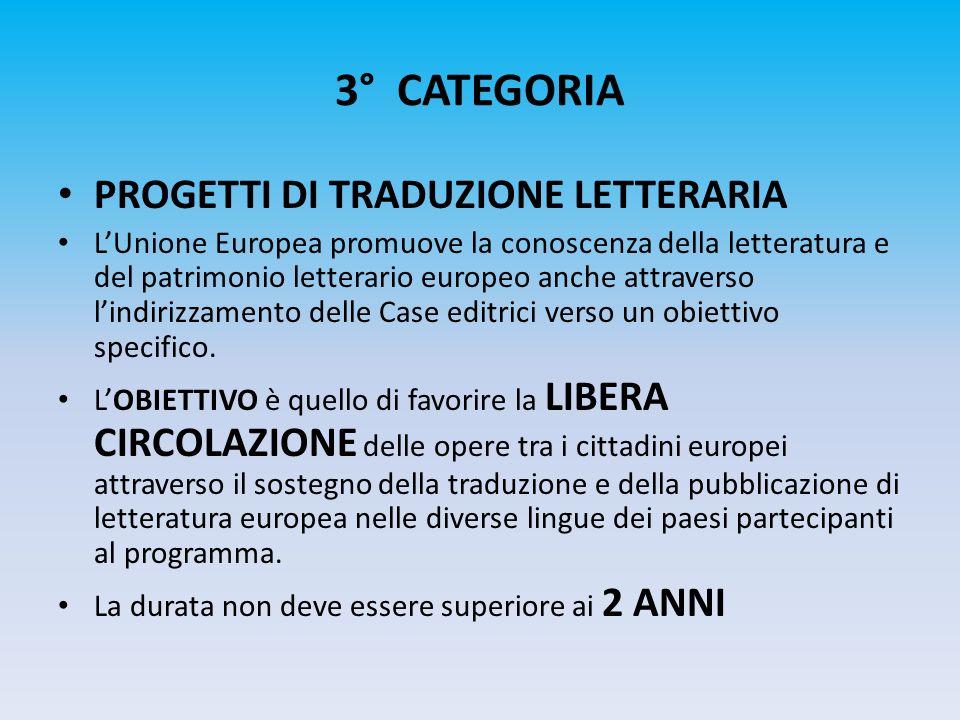 3° CATEGORIA PROGETTI DI TRADUZIONE LETTERARIA LUnione Europea promuove la conoscenza della letteratura e del patrimonio letterario europeo anche attr