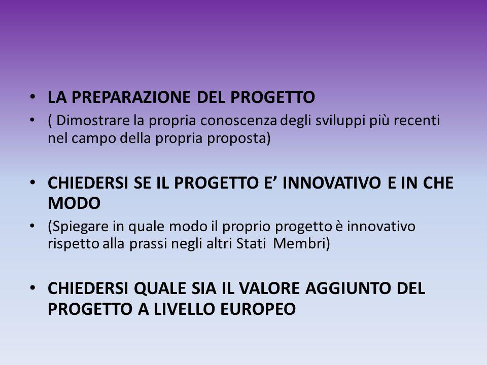 LA PREPARAZIONE DEL PROGETTO ( Dimostrare la propria conoscenza degli sviluppi più recenti nel campo della propria proposta) CHIEDERSI SE IL PROGETTO