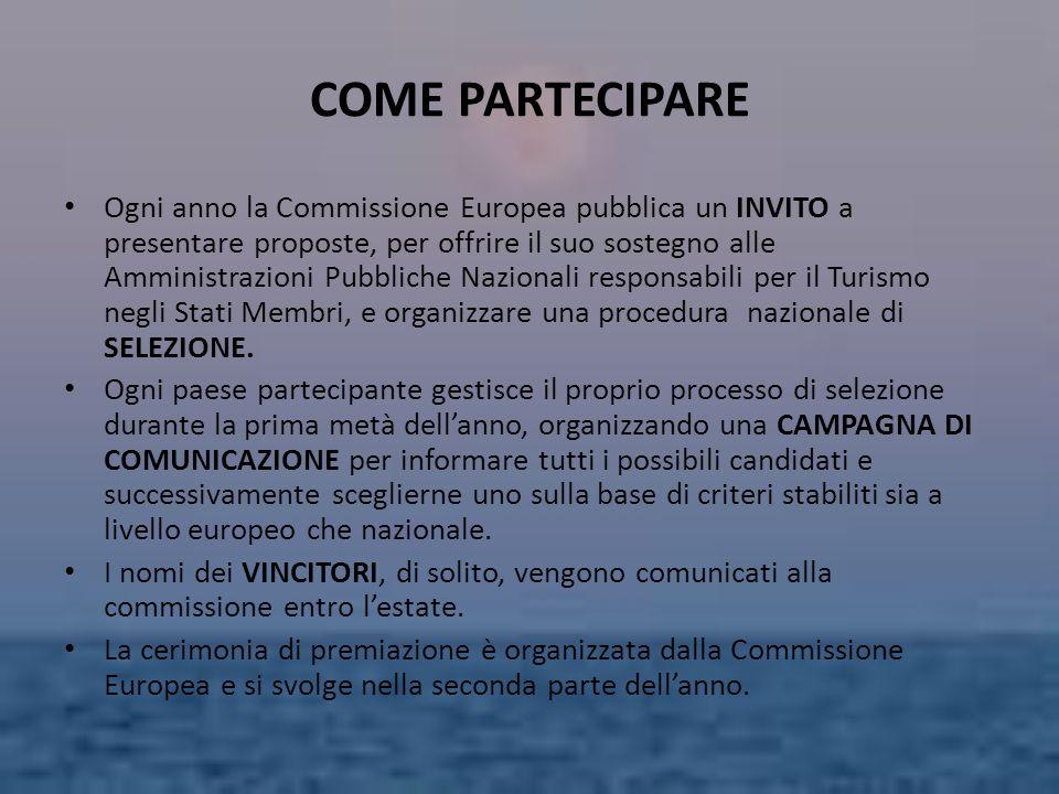 COME PARTECIPARE Ogni anno la Commissione Europea pubblica un INVITO a presentare proposte, per offrire il suo sostegno alle Amministrazioni Pubbliche