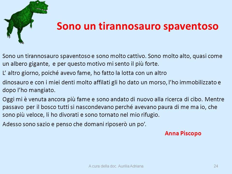 Sono un tirannosauro spaventoso Sono un tirannosauro spaventoso e sono molto cattivo. Sono molto alto, quasi come un albero gigante, e per questo moti