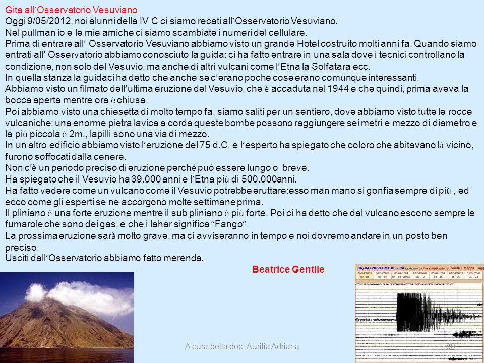 Gita all Osservatorio Vesuviano Oggi 9/05/2012, noi alunni della IV C ci siamo recati all Osservatorio Vesuviano. Nel pullman io e le mie amiche ci si