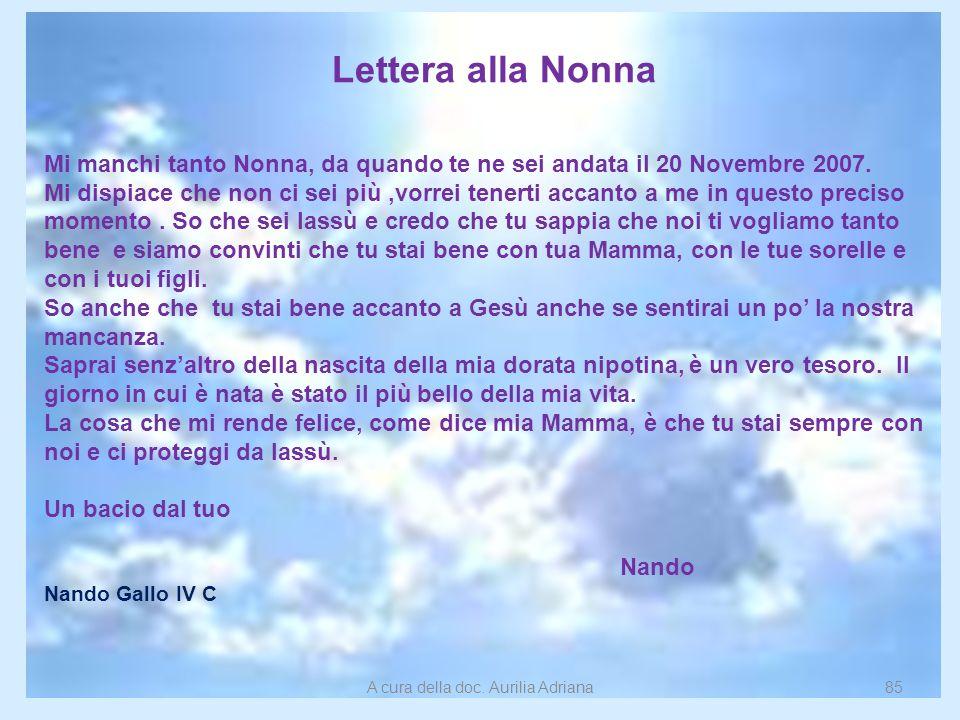 Lettera alla Nonna Mi manchi tanto Nonna, da quando te ne sei andata il 20 Novembre 2007. Mi dispiace che non ci sei più,vorrei tenerti accanto a me i