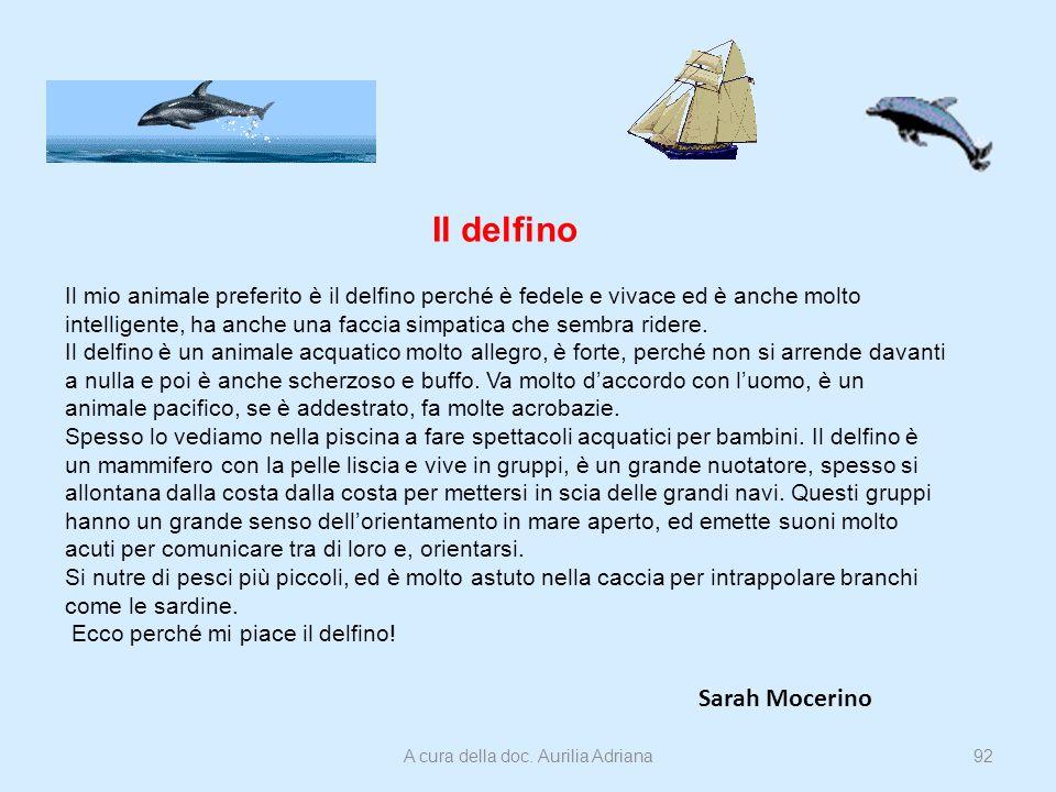 Il delfino Il mio animale preferito è il delfino perché è fedele e vivace ed è anche molto intelligente, ha anche una faccia simpatica che sembra ride