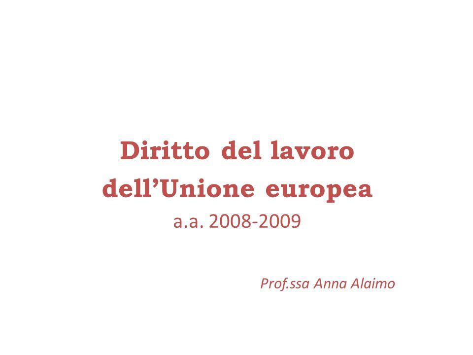 Diritto del lavoro dellUnione europea a.a. 2008-2009 Prof.ssa Anna Alaimo