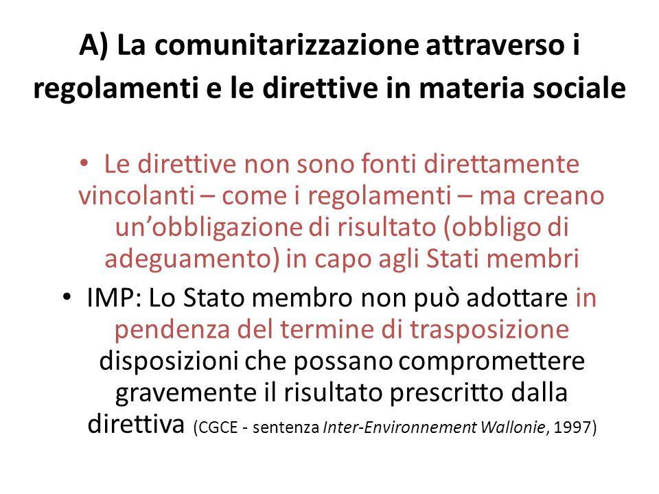 A) (…segue) La comunitarizzazione attraverso i regolamenti e le direttive in materia sociale la legge La Pergola (l.