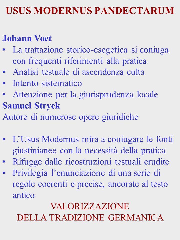USUS MODERNUS PANDECTARUM Johann Voet La trattazione storico-esegetica si coniuga con frequenti riferimenti alla pratica Analisi testuale di ascendenz